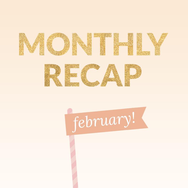 monthlyrecap-feb